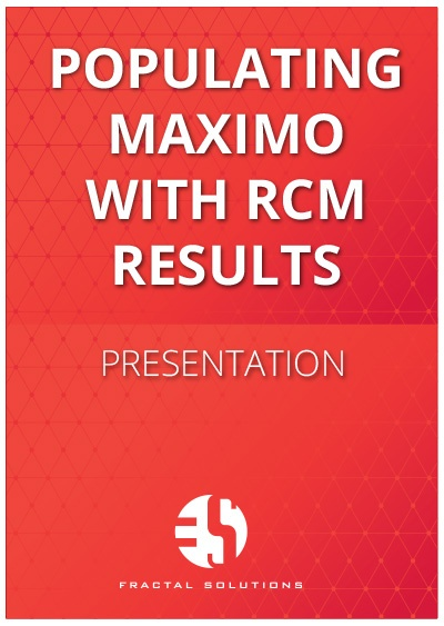 Populating MAXIMO with RCM Results (Are you ready for Reliability Centered Maintenance?)